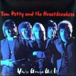Tom Petty - You're Gonna Get It -